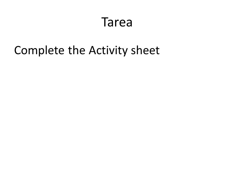 Tarea Complete the Activity sheet