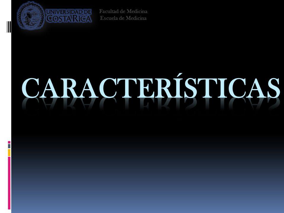 Facultad de Medicina Escuela de Medicina Características 2008