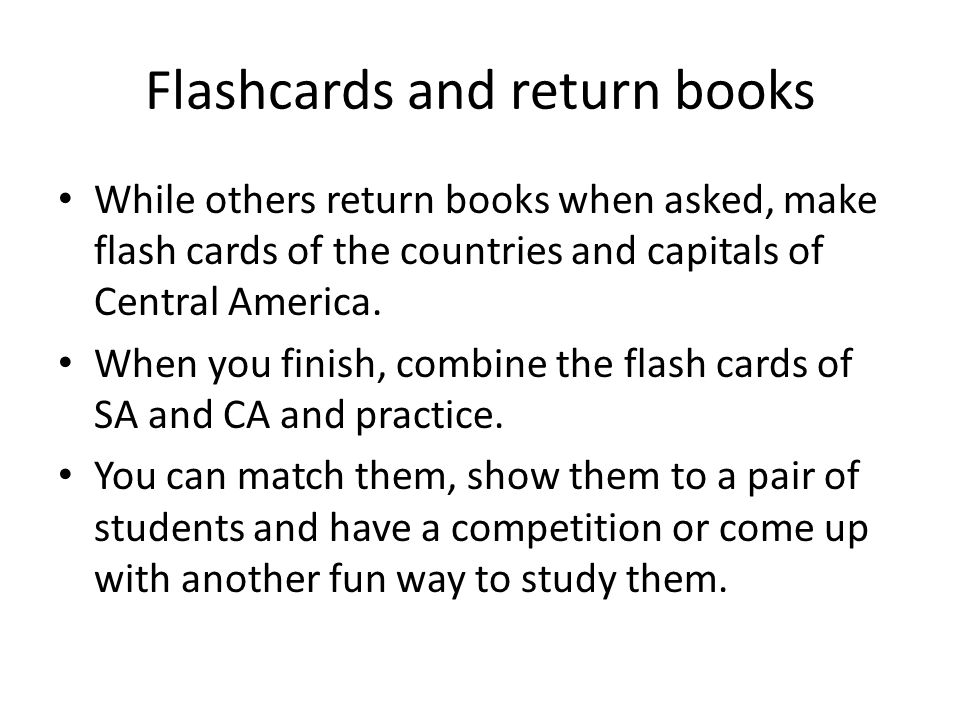 Flashcards and return books