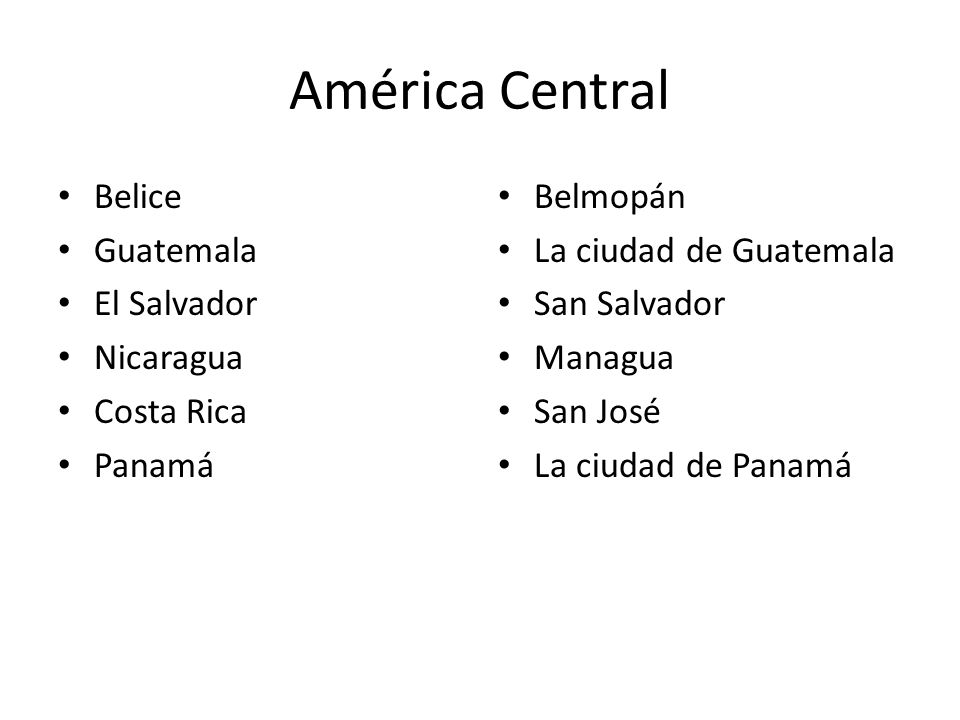 América Central Belice Guatemala El Salvador Nicaragua Costa Rica