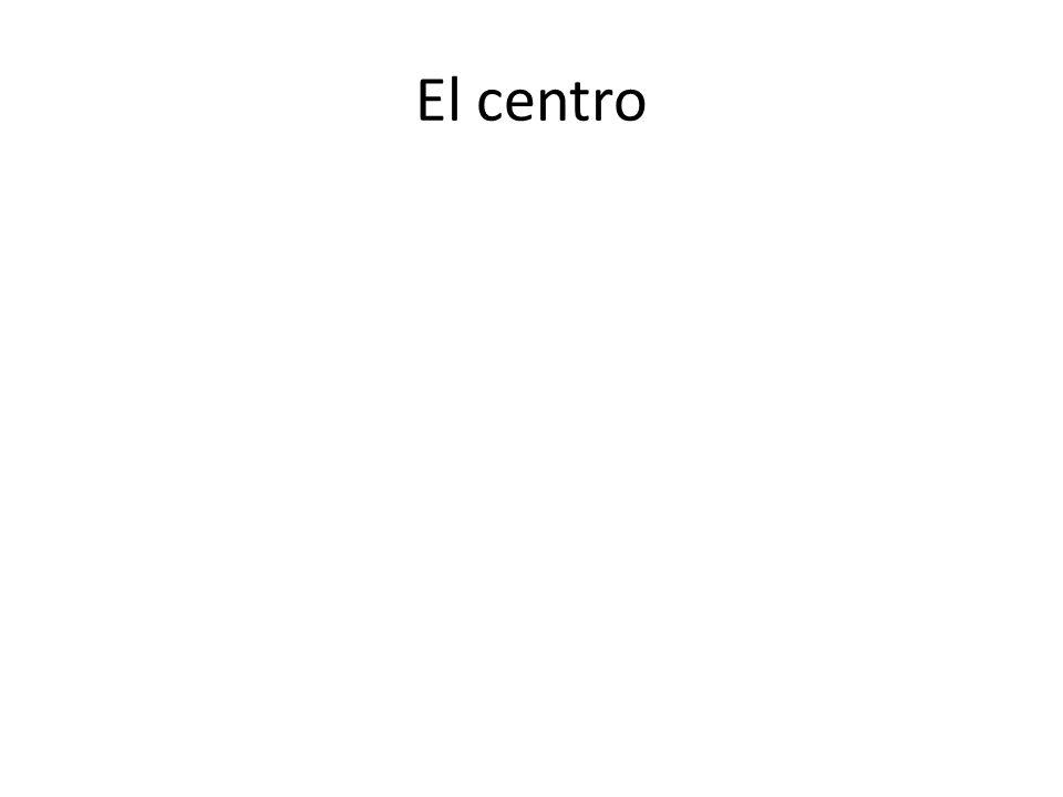 El centro