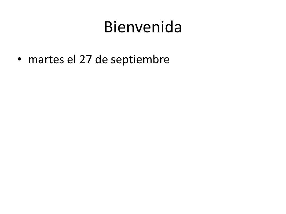 Bienvenida martes el 27 de septiembre