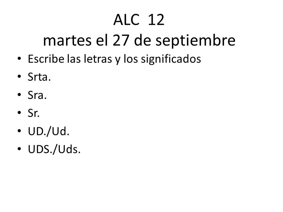 ALC 12 martes el 27 de septiembre