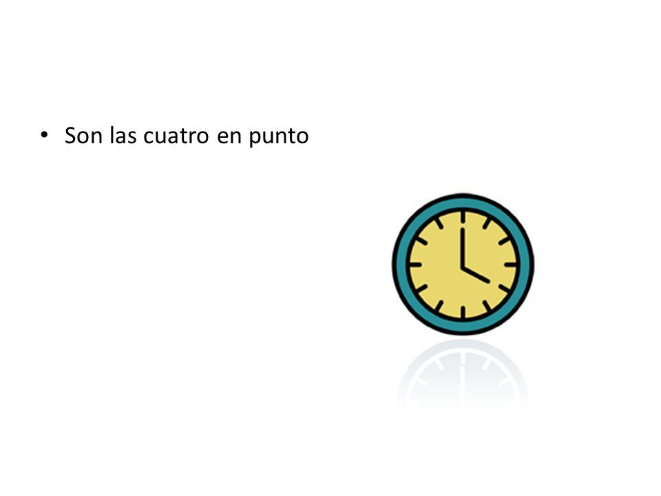 Son las cuatro en punto
