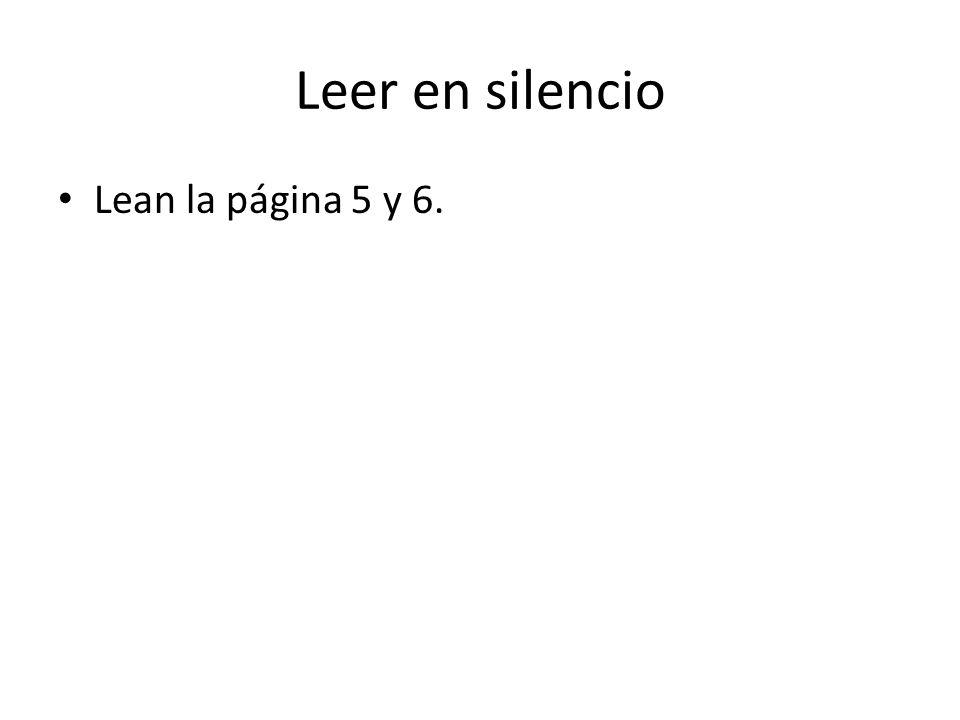 Leer en silencio Lean la página 5 y 6.