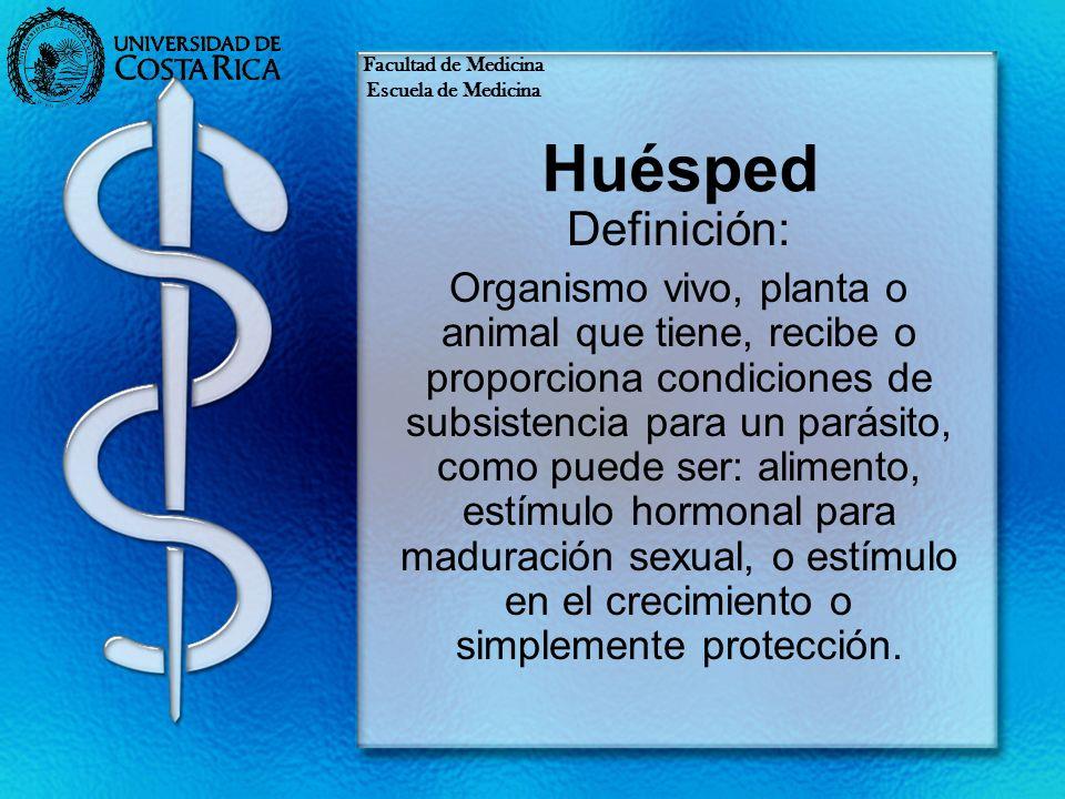 Facultad de MedicinaEscuela de Medicina. Huésped. Definición: