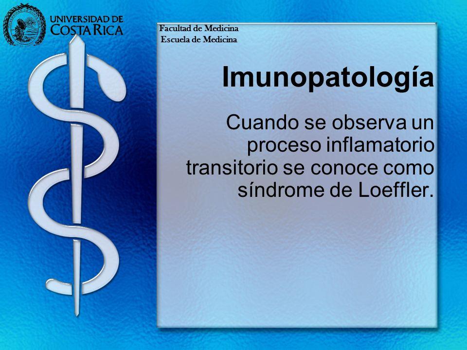 Facultad de MedicinaEscuela de Medicina.Imunopatología.