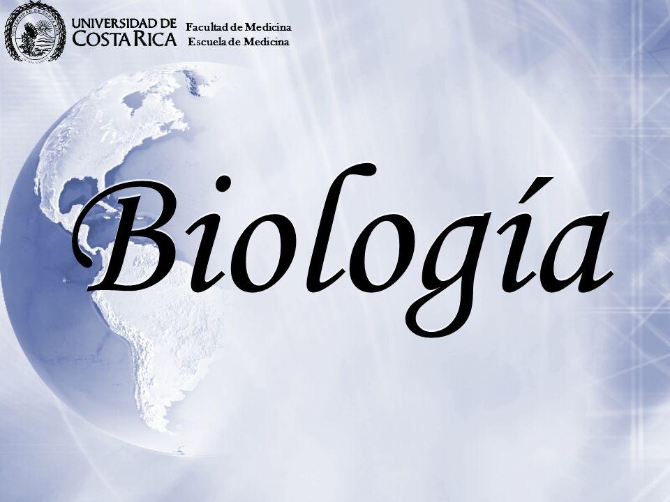 Facultad de Medicina Escuela de Medicina Biología