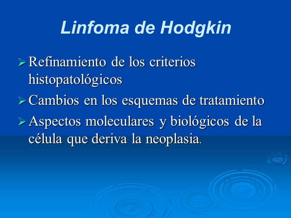 Linfoma de Hodgkin Refinamiento de los criterios histopatológicos