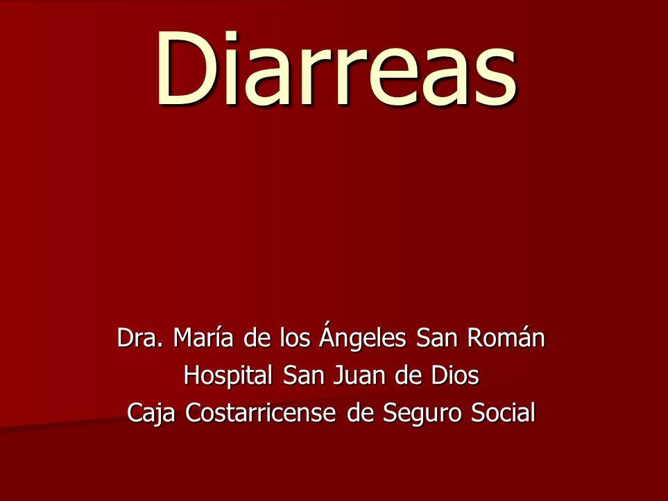Diarreas Dra. María de los Ángeles San Román Hospital San Juan de Dios