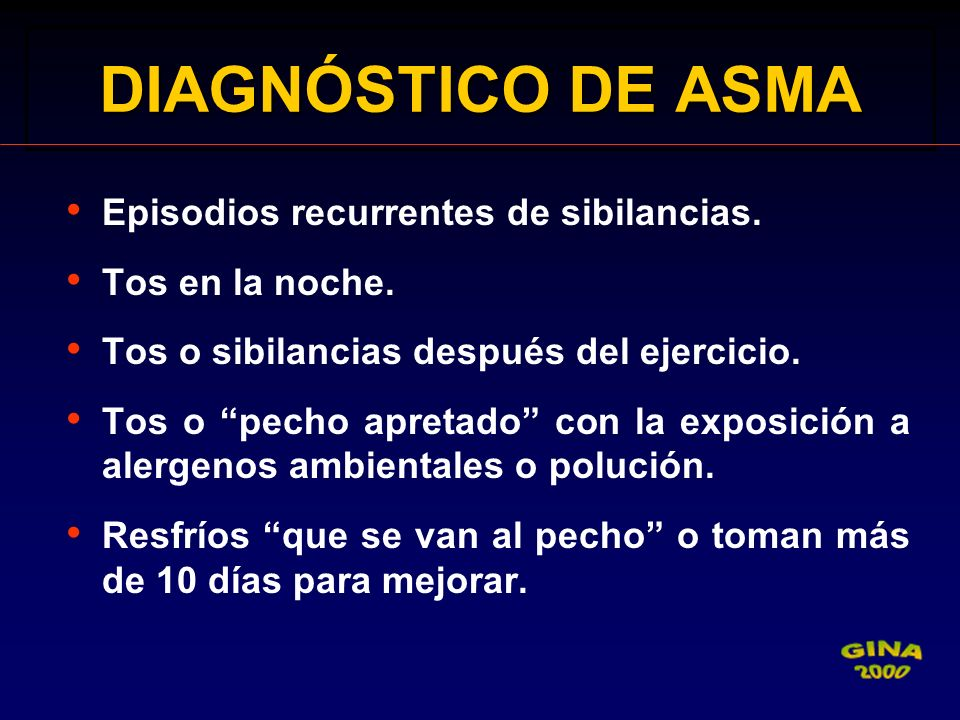 DIAGNÓSTICO DE ASMA Episodios recurrentes de sibilancias.