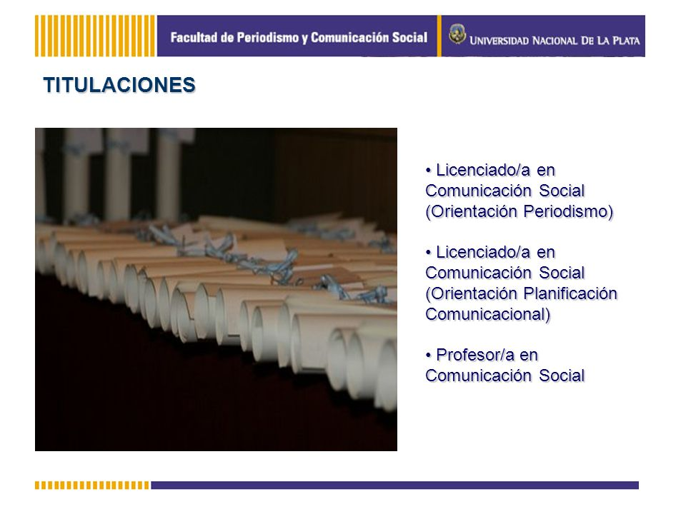 TITULACIONESLicenciado/a en Comunicación Social (Orientación Periodismo)