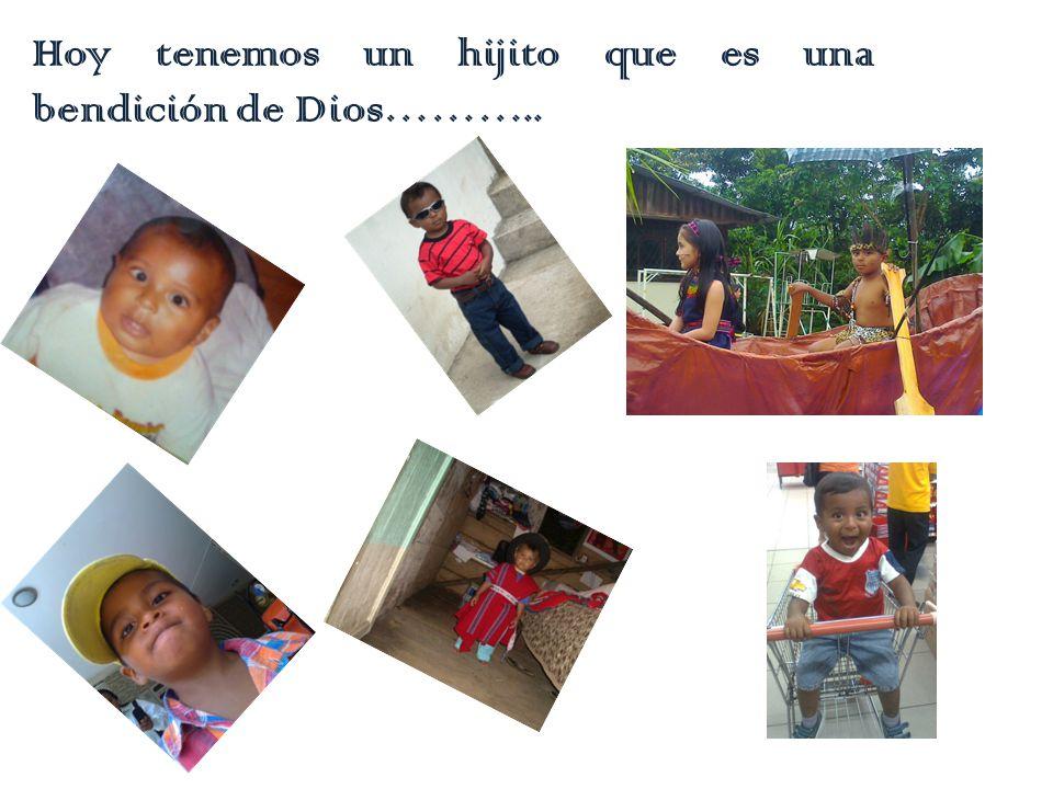 Hoy tenemos un hijito que es una bendición de Dios………..