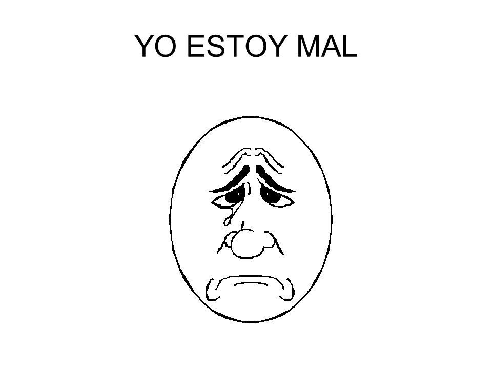 YO ESTOY MAL