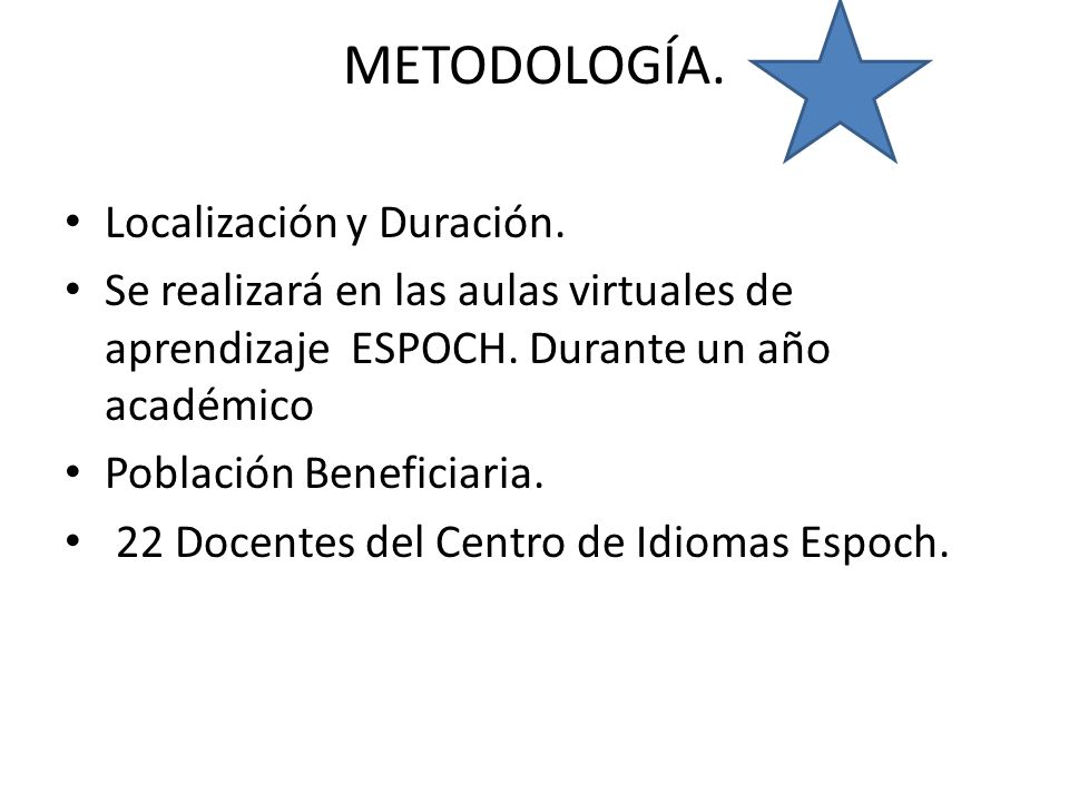 METODOLOGÍA. Localización y Duración.