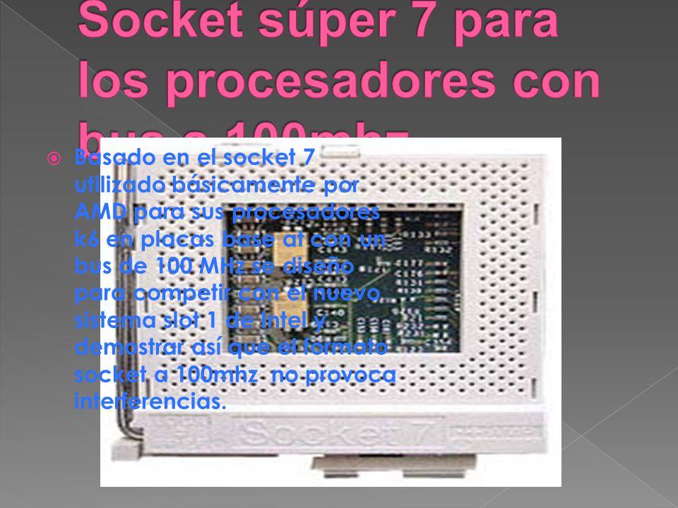 Socket súper 7 para los procesadores con bus a 100mhz