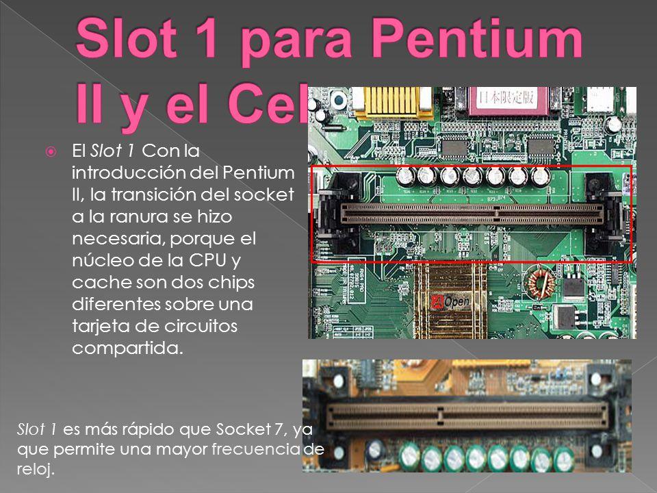 Slot 1 para Pentium II y el Celeron