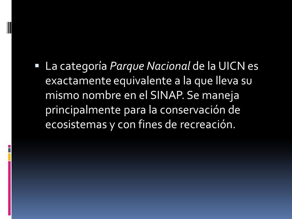 La categoría Parque Nacional de la UICN es exactamente equivalente a la que lleva su mismo nombre en el SINAP.