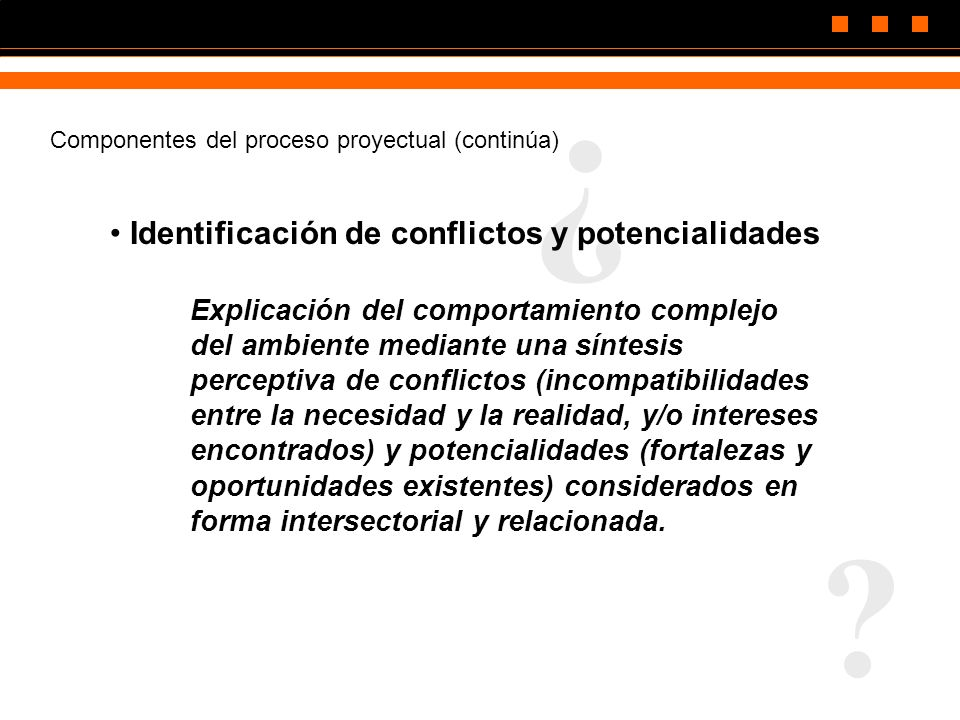 ¿ Identificación de conflictos y potencialidades