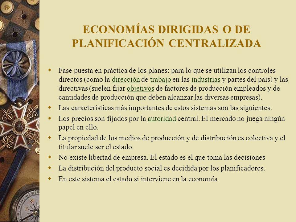 ECONOMÍAS DIRIGIDAS O DE PLANIFICACIÓN CENTRALIZADA