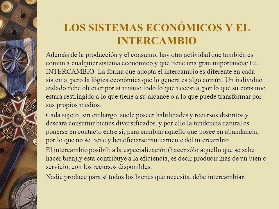 LOS SISTEMAS ECONÓMICOS Y EL INTERCAMBIO
