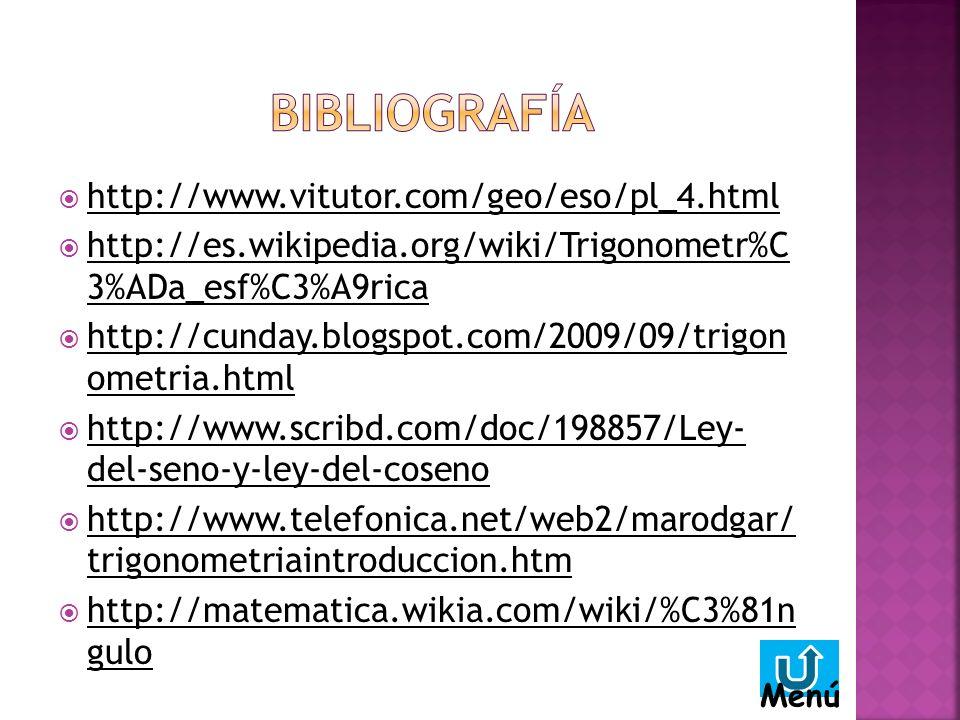 BIBLIOGRAFÍA http://www.vitutor.com/geo/eso/pl_4.html