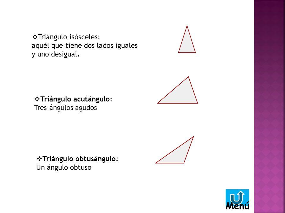 Menú Triángulo isósceles: aquél que tiene dos lados iguales