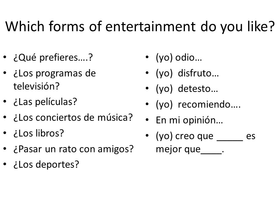 Which forms of entertainment do you like