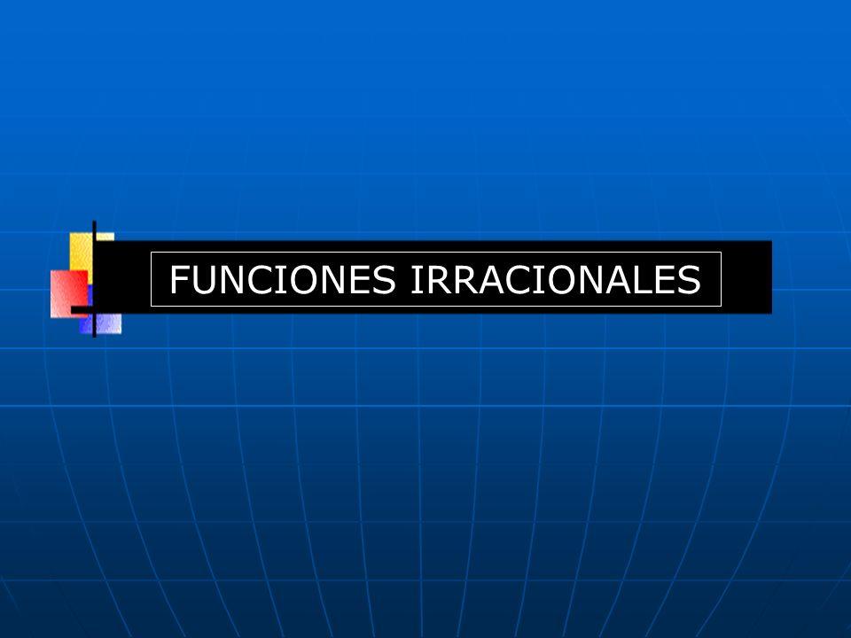 FUNCIONES IRRACIONALES