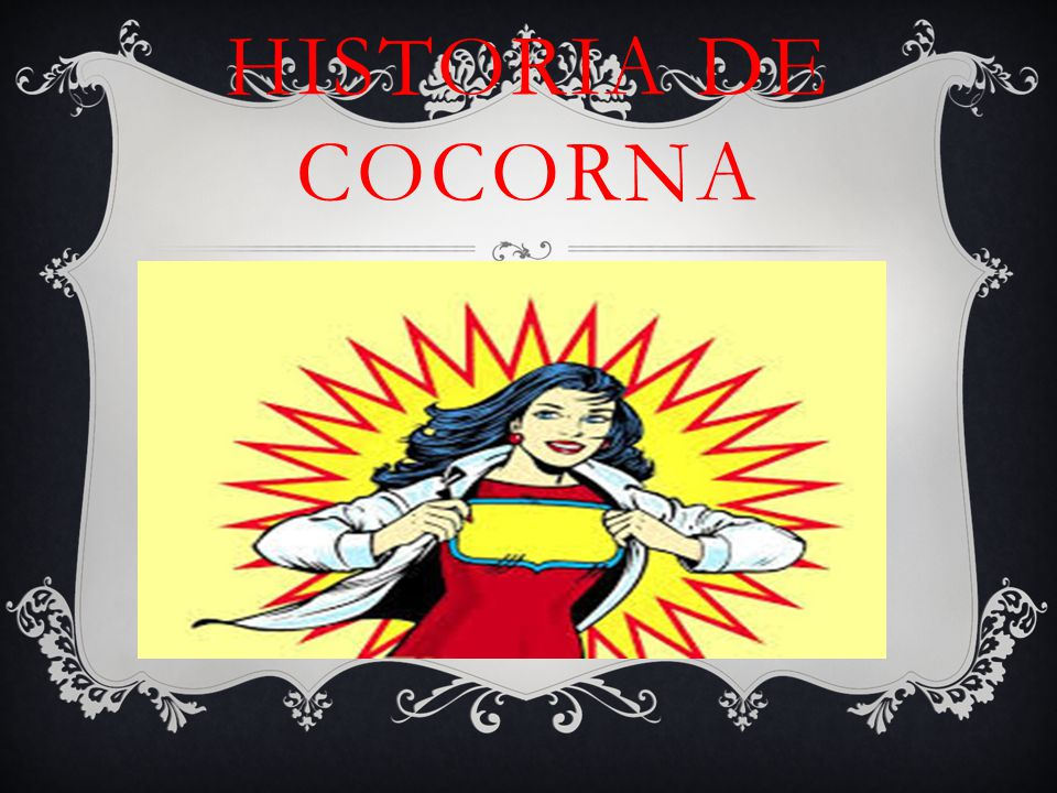 HISTORIA DE COCORNA