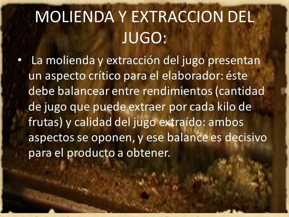 MOLIENDA Y EXTRACCION DEL JUGO: