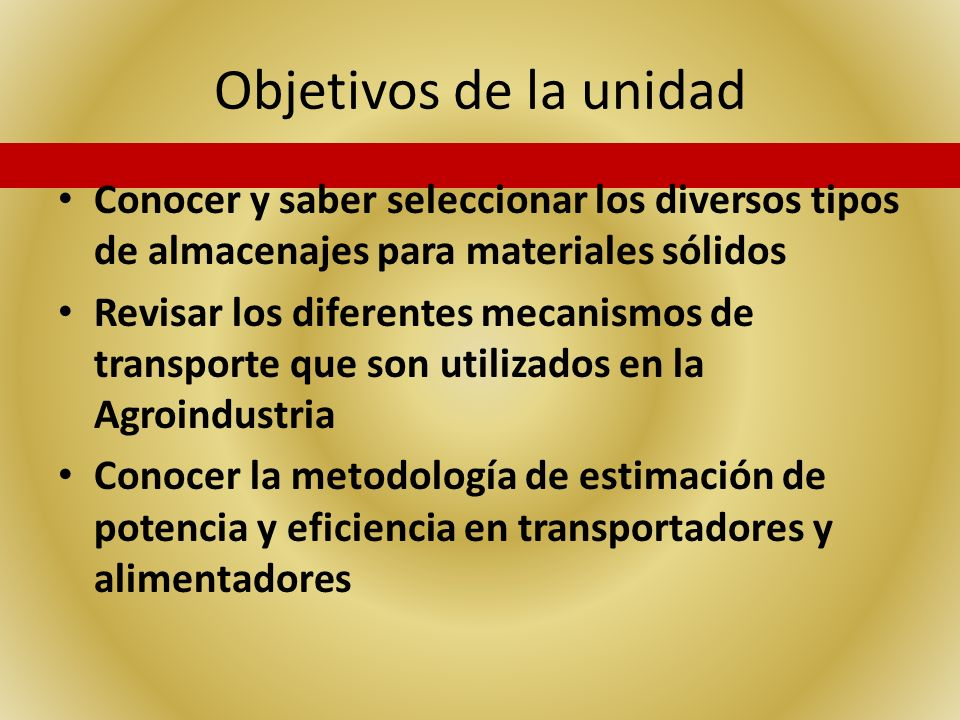 Objetivos de la unidad Conocer y saber seleccionar los diversos tipos de almacenajes para materiales sólidos.