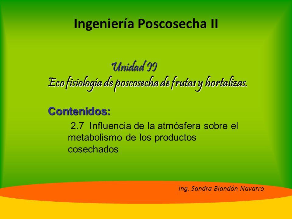 Unidad II Eco fisiología de poscosecha de frutas y hortalizas.
