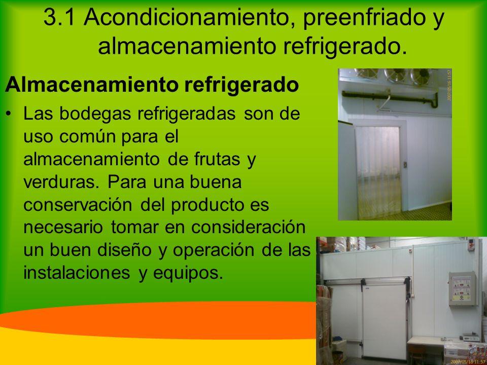 3.1 Acondicionamiento, preenfriado y almacenamiento refrigerado.