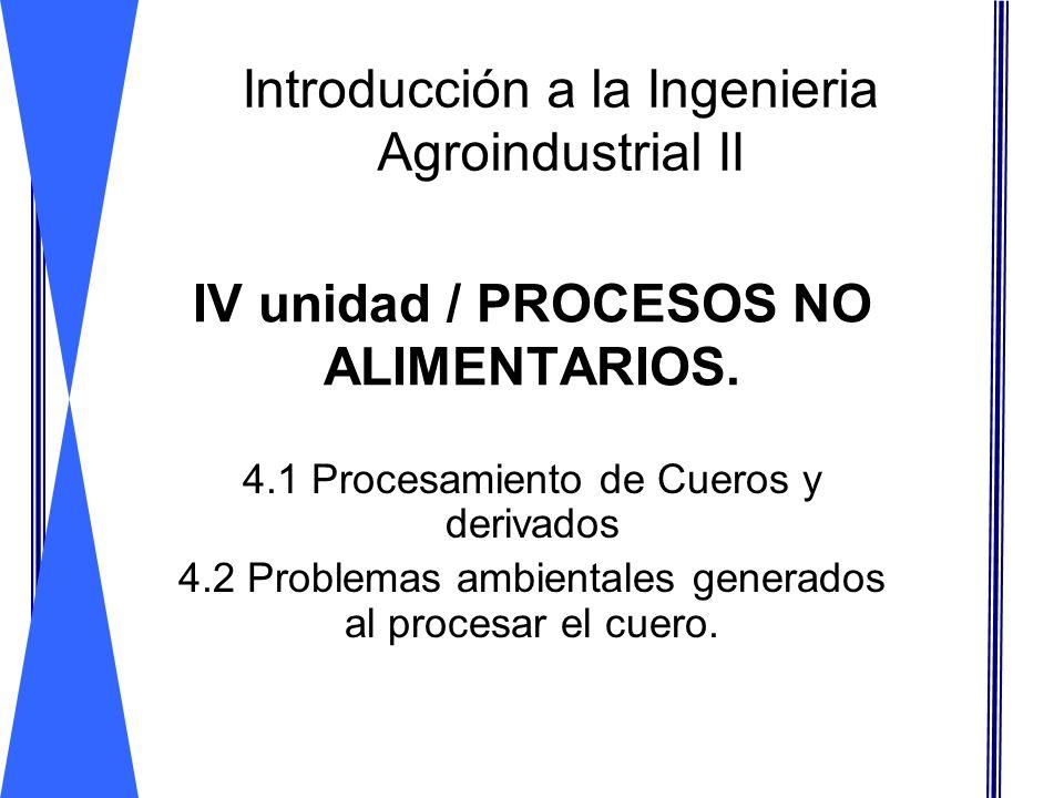 IV unidad / PROCESOS NO ALIMENTARIOS.