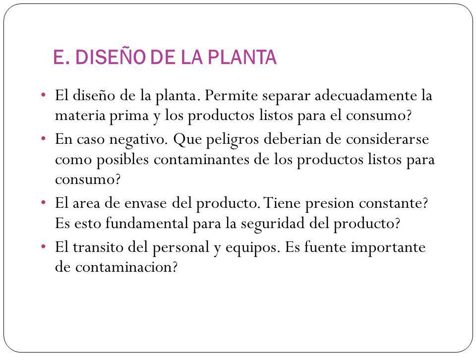 E. DISEÑO DE LA PLANTA El diseño de la planta. Permite separar adecuadamente la materia prima y los productos listos para el consumo