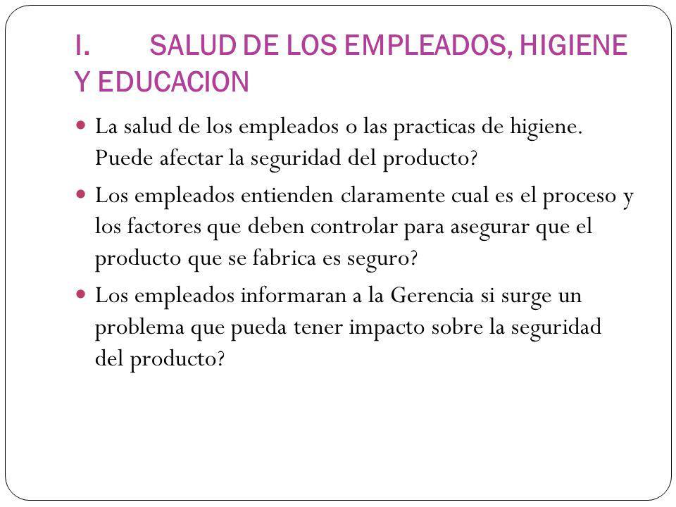 I. SALUD DE LOS EMPLEADOS, HIGIENE Y EDUCACION