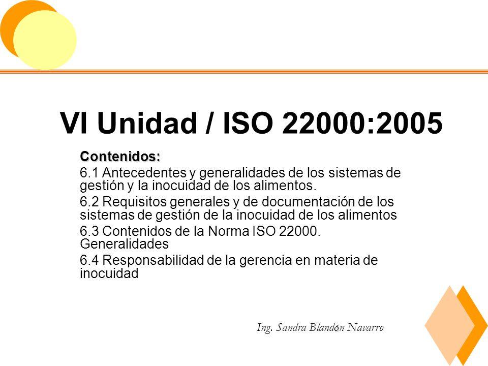 VI Unidad / ISO 22000:2005 Contenidos: