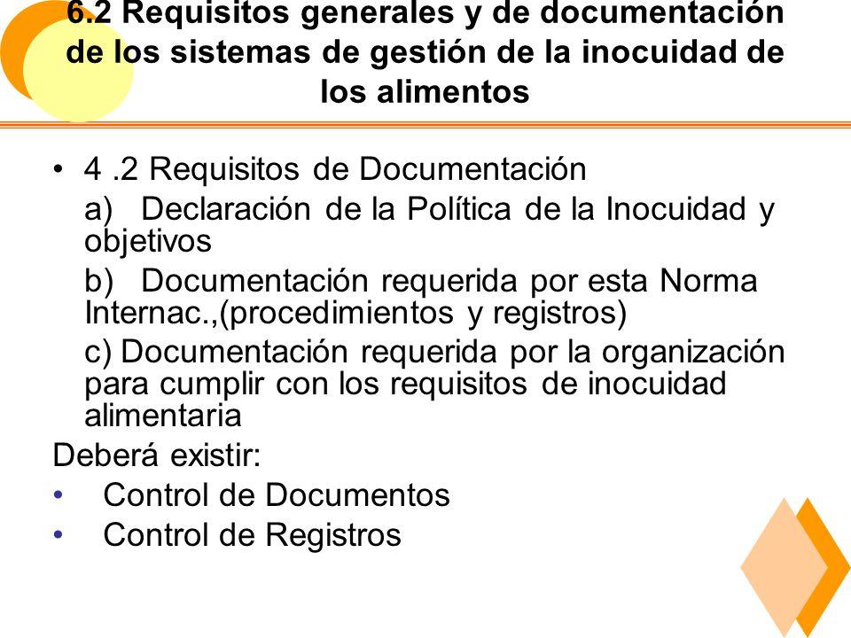 6.2 Requisitos generales y de documentación de los sistemas de gestión de la inocuidad de los alimentos