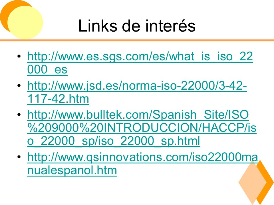 Links de interés http://www.es.sgs.com/es/what_is_iso_22000_es
