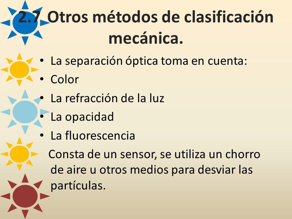 2.7 Otros métodos de clasificación mecánica.