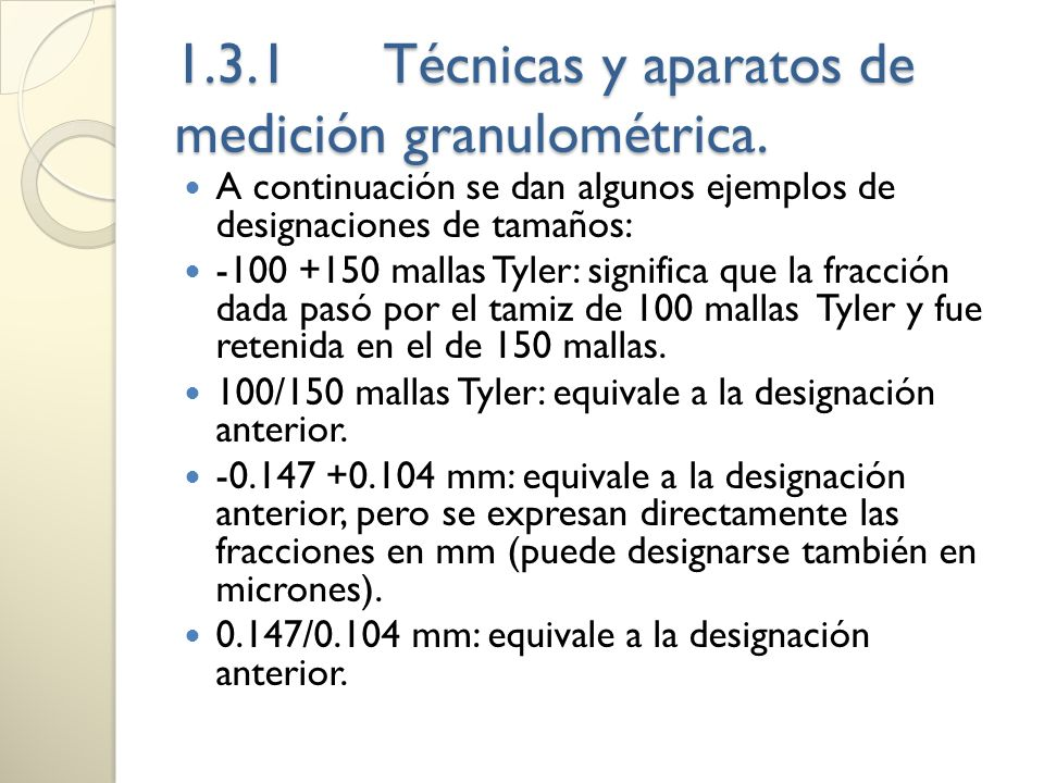 1.3.1 Técnicas y aparatos de medición granulométrica.