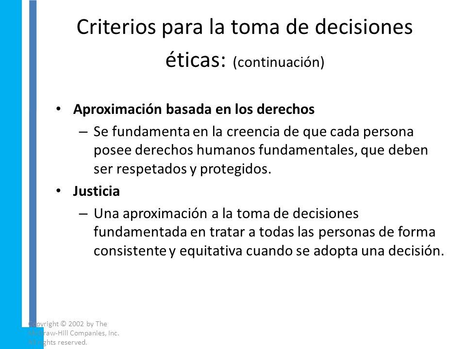 Criterios para la toma de decisiones éticas: (continuación)