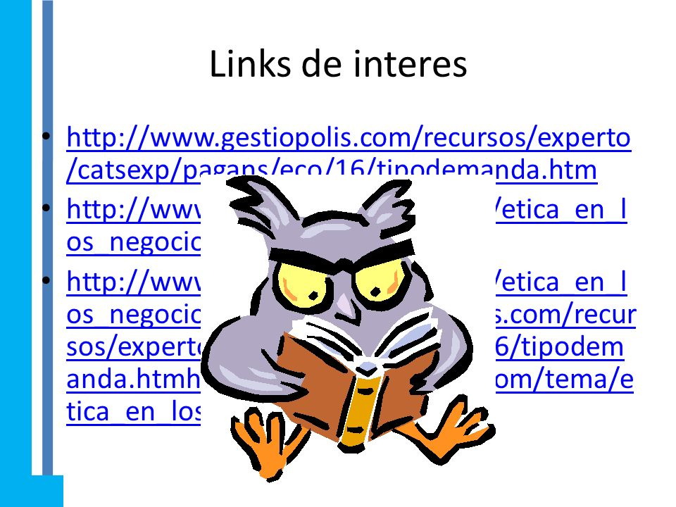 Links de interes http://www.gestiopolis.com/recursos/experto/catsexp/pagans/eco/16/tipodemanda.htm.