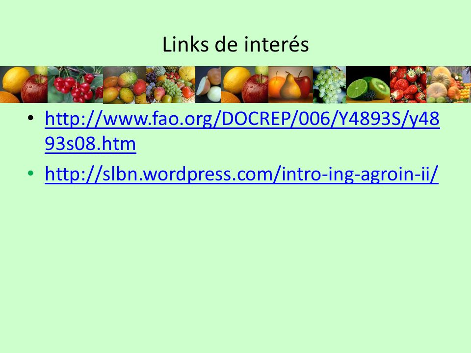 Links de interés http://www.fao.org/DOCREP/006/Y4893S/y4893s08.htm