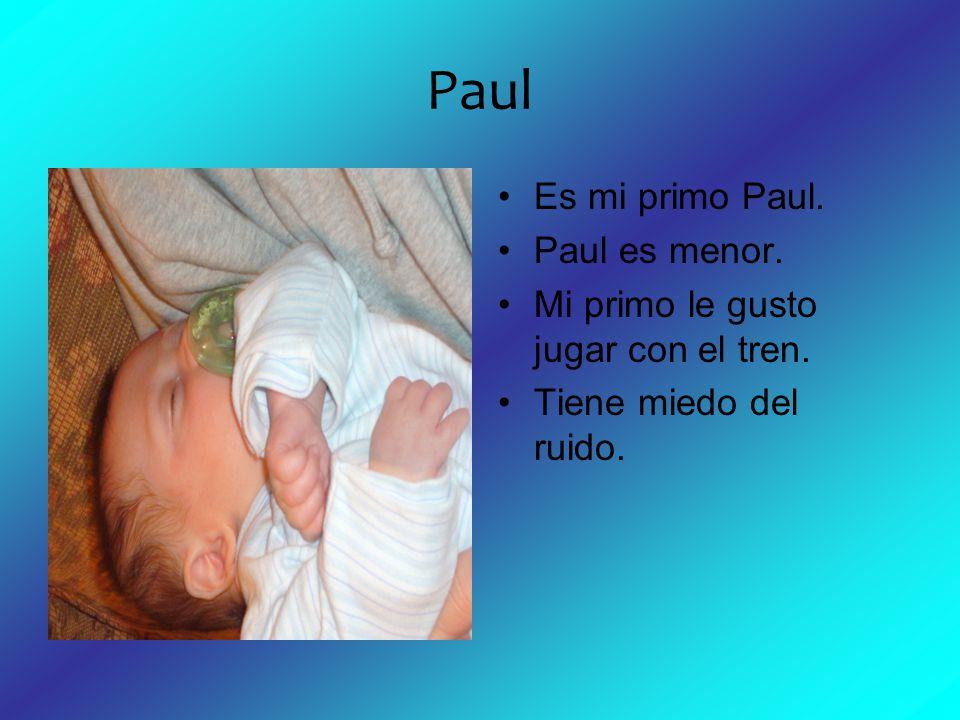 Paul Es mi primo Paul. Paul es menor.