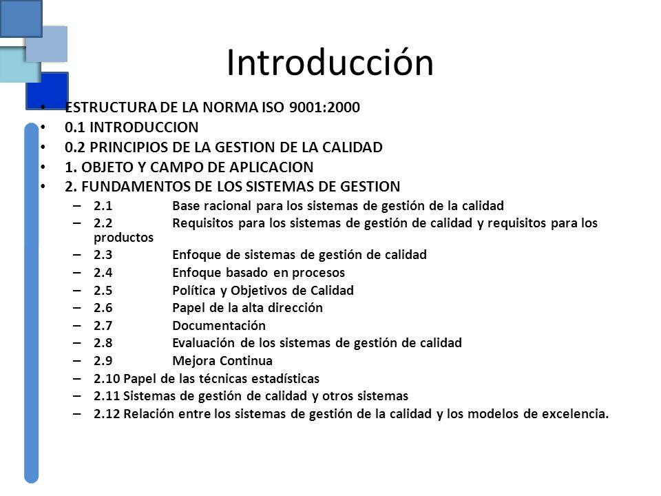Introducción ESTRUCTURA DE LA NORMA ISO 9001:2000 0.1 INTRODUCCION