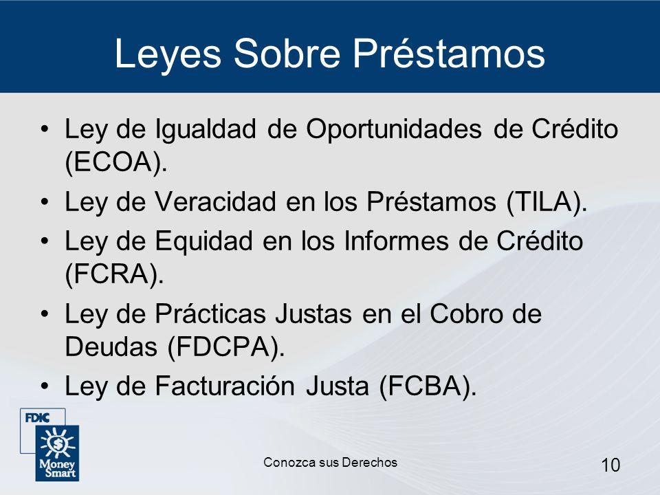 Leyes Sobre PréstamosLey de Igualdad de Oportunidades de Crédito (ECOA). Ley de Veracidad en los Préstamos (TILA).