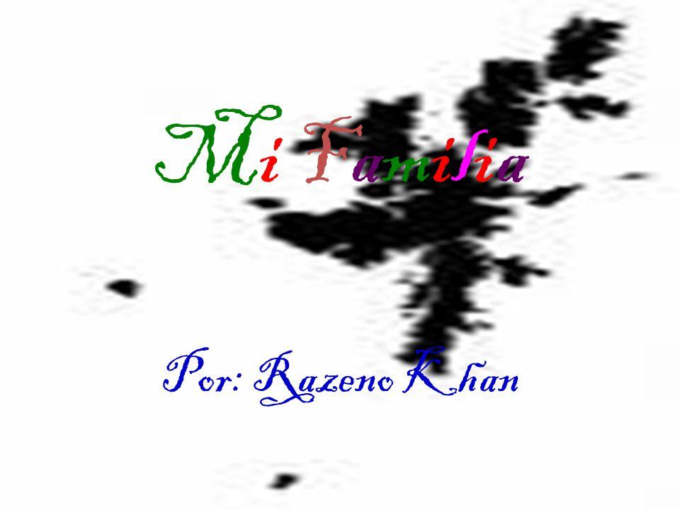 Mi Familia Por: Razeno Khan