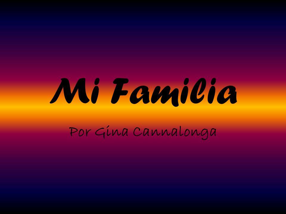 Mi Familia Por Gina Cannalonga